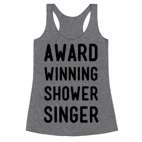 Award Winning Shower Singer Racerback Tank Top