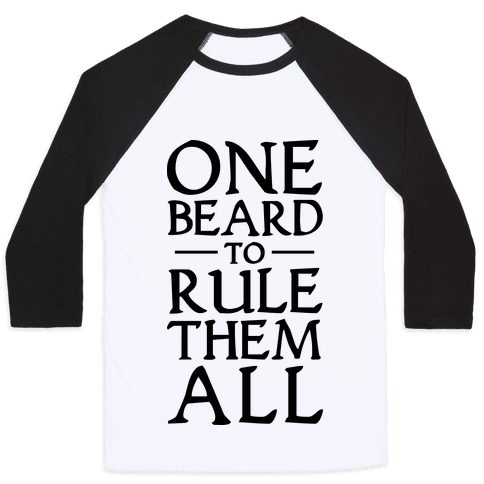 One Beard to Rule Them All Baseball Tee