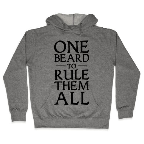 One Beard to Rule Them All Hooded Sweatshirt