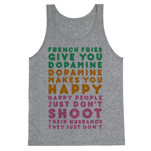 French Fries Give You Dopamine Tank Top