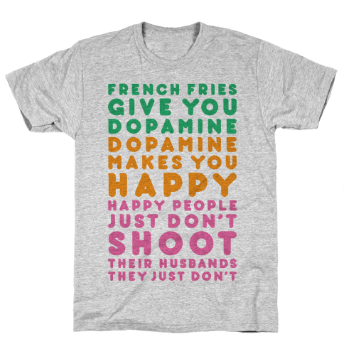 French Fries Give You Dopamine Mens T-Shirt