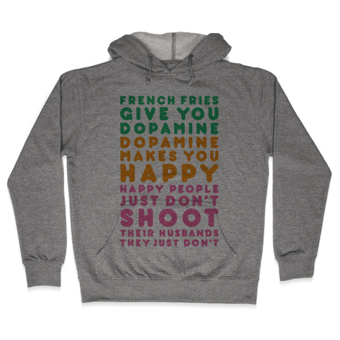 French Fries Give You Dopamine Hooded Sweatshirt