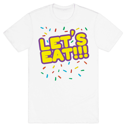 Let's Eat!!! Mens T-Shirt