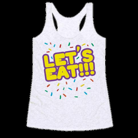 Let's Eat!!! Racerback Tank Top