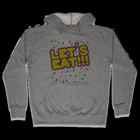 Let's Eat!!! Hooded Sweatshirt