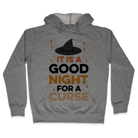 It Is A Good Night For A Curse Hooded Sweatshirt