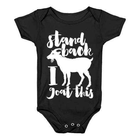 Stand Back I Goat This Baby Onesy