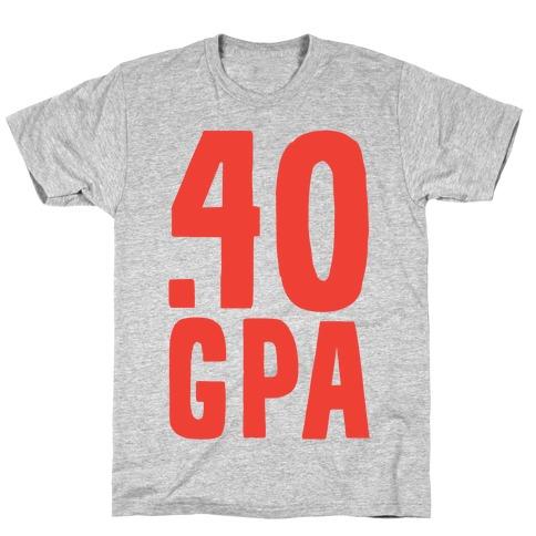 .40 GPA Mens T-Shirt