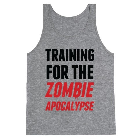 Training for the Zombie Apocalypse Tank Top