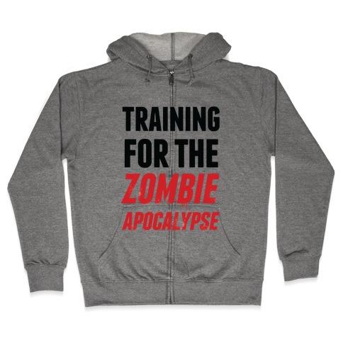 Training for the Zombie Apocalypse Zip Hoodie