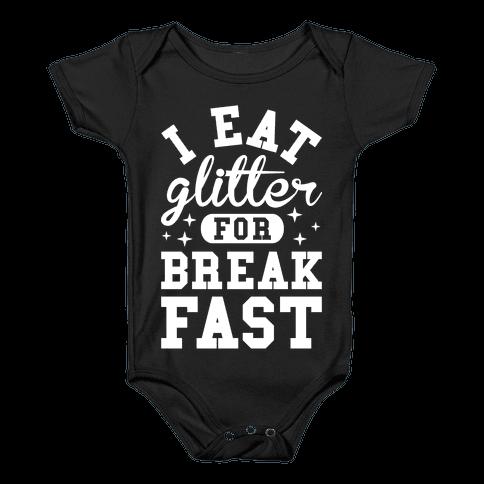 I Eat Glitter For Breakfast Baby Onesy