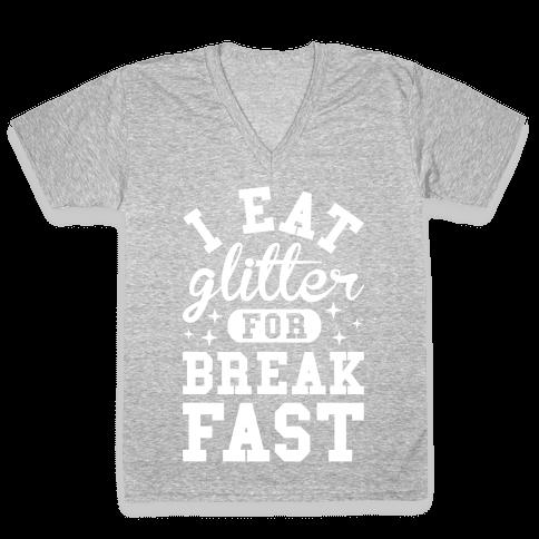 I Eat Glitter For Breakfast V-Neck Tee Shirt