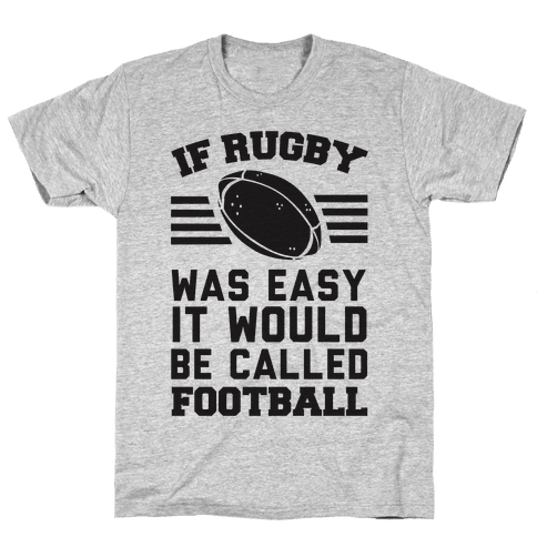 If Rugby Was Easy It Would Be Called Football