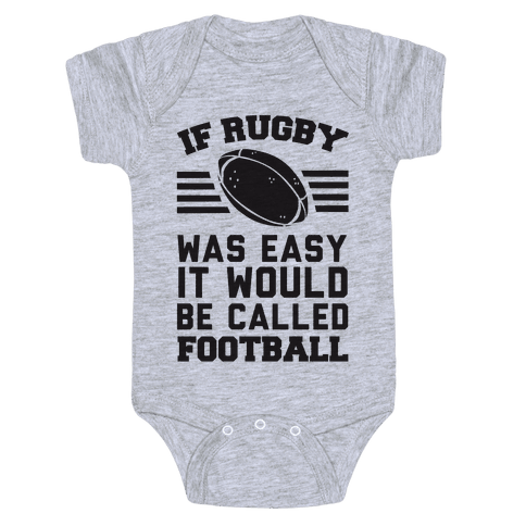 If Rugby Was Easy It Would Be Called Football Baby Onesy