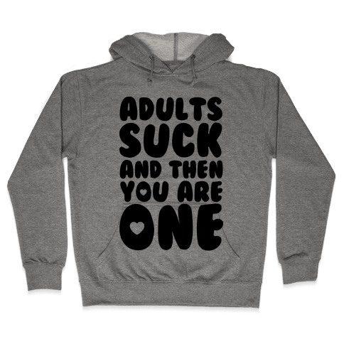 Adults Suck Hooded Sweatshirt