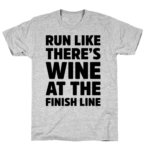 Run Like There's Wine At The Finish line Mens T-Shirt