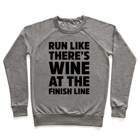 Run Like There's Wine At The Finish line Pullover