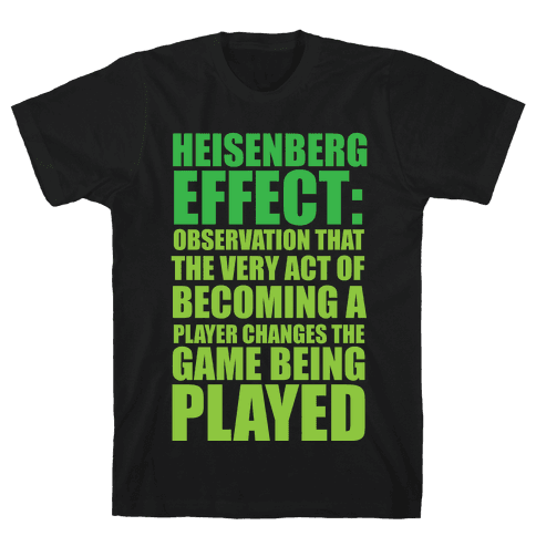 The Heisenberg Effect Mens T-Shirt