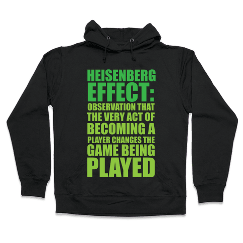 The Heisenberg Effect Hooded Sweatshirt