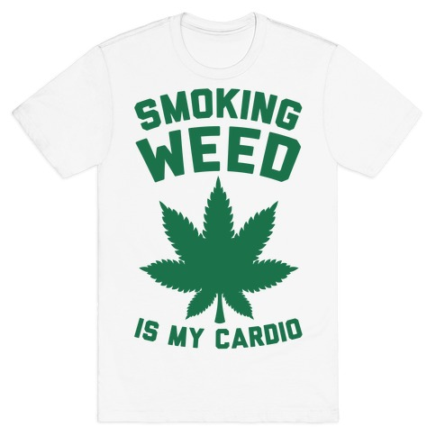 Smoking Weed Is My Cardio Mens T-Shirt
