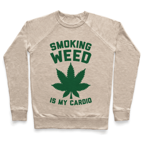 Smoking Weed Is My Cardio Pullover