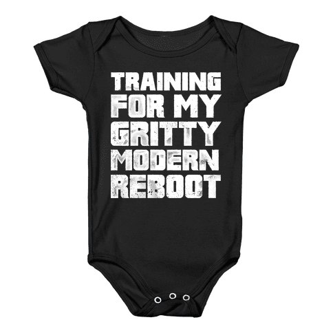 Training For My Gritty Modern Reboot Baby Onesy