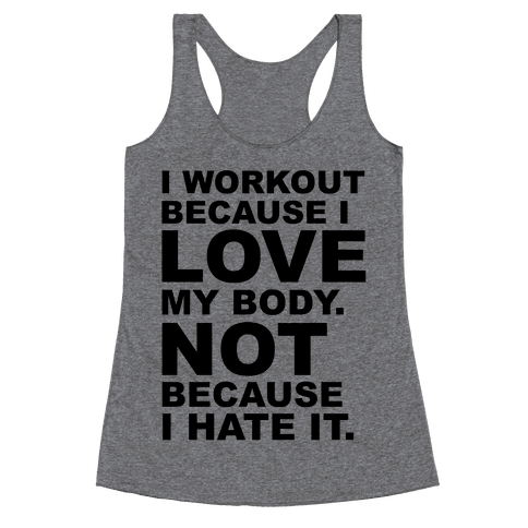 I Work Out Because I Love My Body