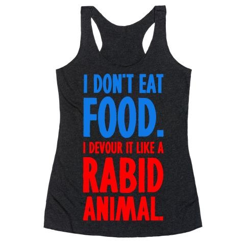 I Don't Eat Food. Racerback Tank Top