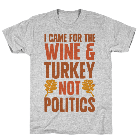 I Came For The Wine & Turkey Not Politics Mens T-Shirt