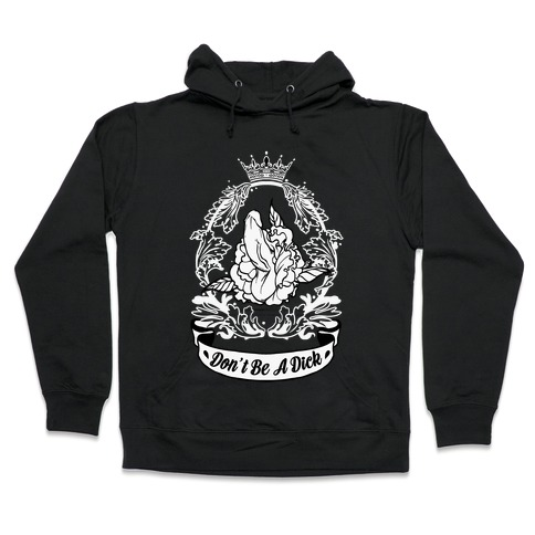 Don't Be A Dick Hooded Sweatshirt