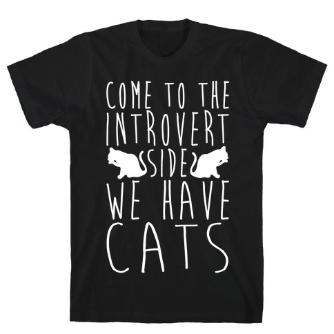 Come To The Introvert Side We Have Cats Mens T-Shirt
