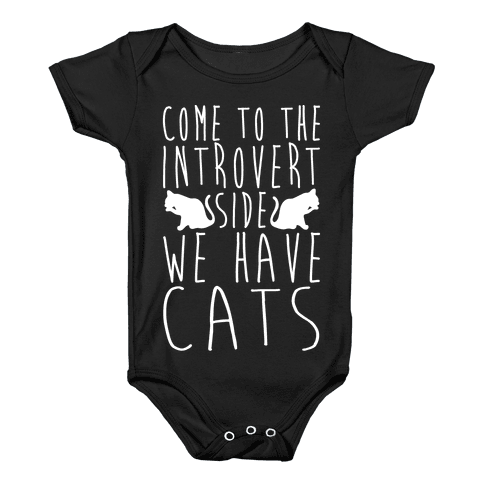 Come To The Introvert Side We Have Cats Baby Onesy