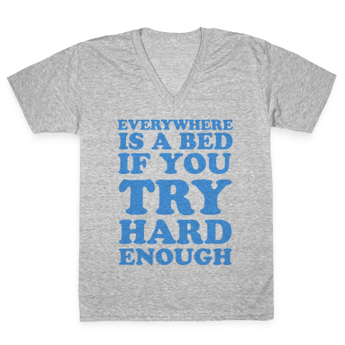 Everywhere Is A Bed V-Neck Tee Shirt