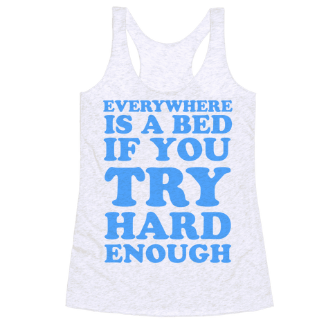 Everywhere Is A Bed Racerback Tank Top