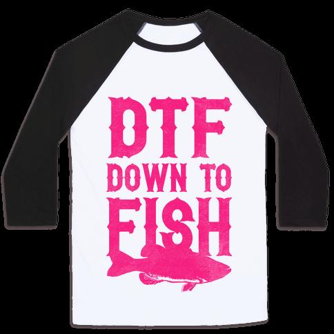 DTF (Down To Fish) Baseball Tee