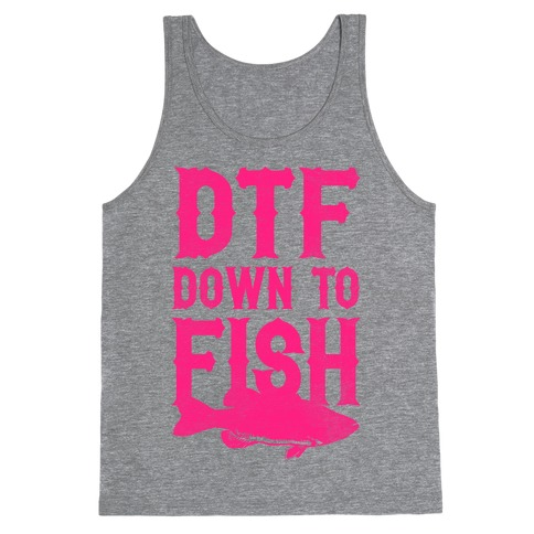 DTF (Down To Fish) Tank Top
