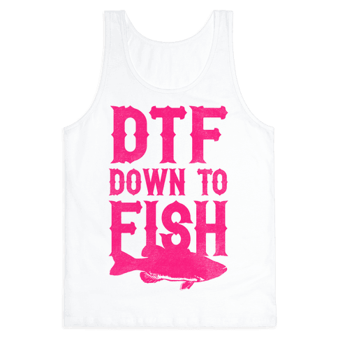 DTF (Down To Fish)