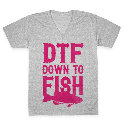DTF (Down To Fish) V-Neck Tee Shirt