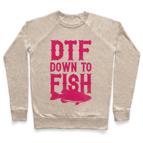 DTF (Down To Fish) Pullover