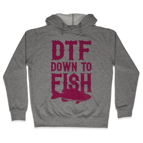 DTF (Down To Fish) Hooded Sweatshirt