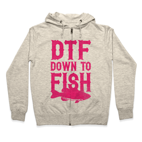 DTF (Down To Fish) Zip Hoodie