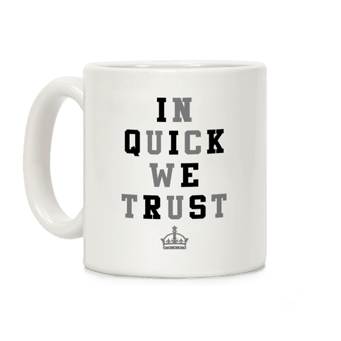In Quick We Trust Coffee Mug