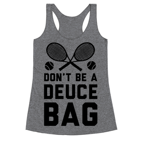 Don't Be a Deuce Bag Racerback Tank Top