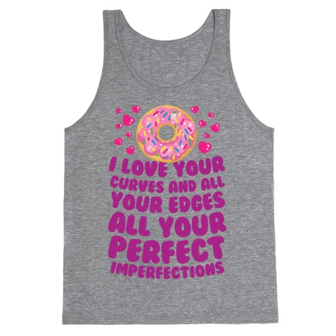 I Love Your Curves And All Your Edges Tank Top