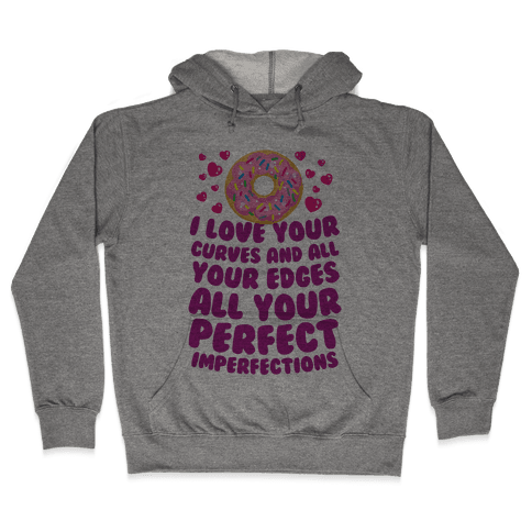 I Love Your Curves And All Your Edges Hooded Sweatshirt