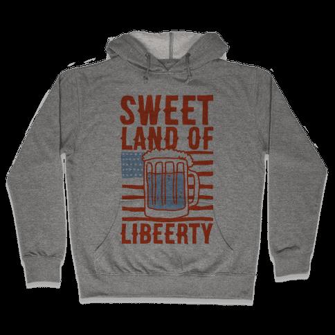 Sweet Land of Libeerty Hooded Sweatshirt