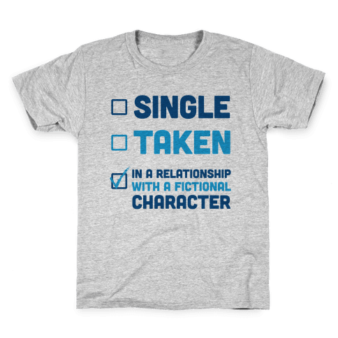 Dating A Fictional Character Kids T-Shirt