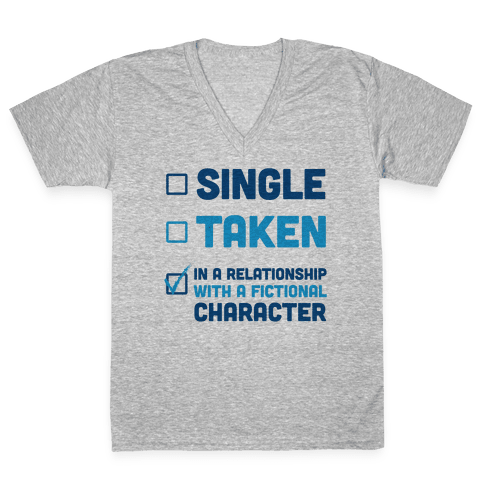 Dating A Fictional Character V-Neck Tee Shirt