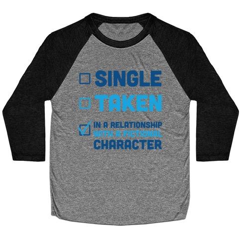 Dating A Fictional Character Baseball Tee