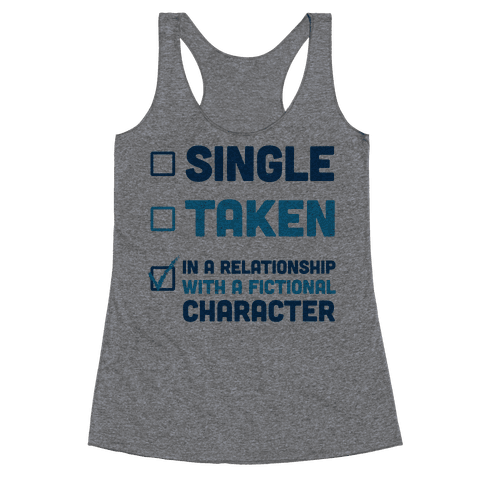 Dating A Fictional Character Racerback Tank Top